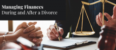 Managing Finances During and After a Divorce