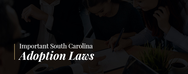 Important South Carolina Adoption Laws Parents Need to Know